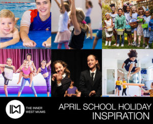 April School Holiday Guide - Inner West Mums