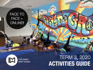 Inner West Mums Activity Guide - Term 3