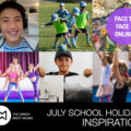 July School Holiday Inspiration